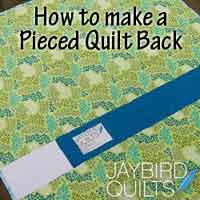 Tutorial - How to make A Pieced Quilt Back